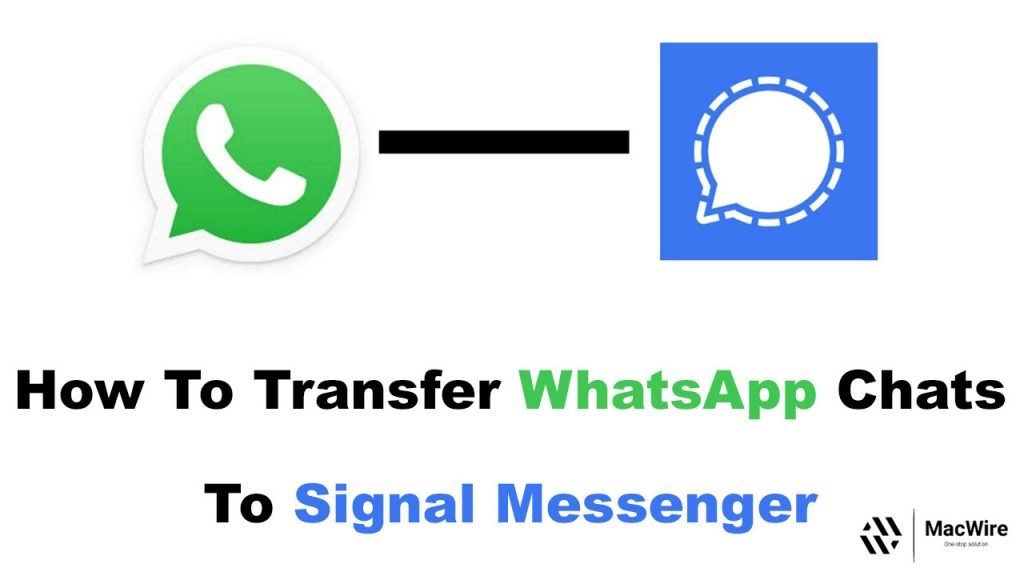 How To Transfer WhatsApp Chats To Signal Messenger